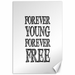 Forever Young Canvas 12  x 18  (Unframed)