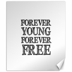 Forever Young Canvas 20  X 24  (unframed)