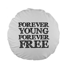 Forever Young 15  Premium Round Cushion