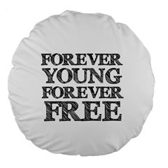 Forever Young 18  Premium Round Cushion