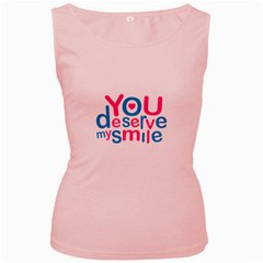 You Deserve My Smile Typographic Design Love Quote Women s Tank Top (pink)