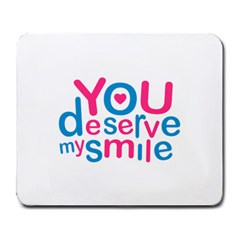 You Deserve My Smile Typographic Design Love Quote Large Mouse Pad (rectangle)