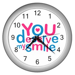 You Deserve My Smile Typographic Design Love Quote Wall Clock (Silver)