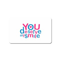 You Deserve My Smile Typographic Design Love Quote Magnet (name Card)