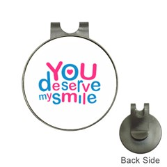 You Deserve My Smile Typographic Design Love Quote Hat Clip with Golf Ball Marker