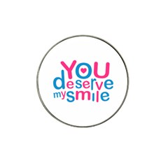 You Deserve My Smile Typographic Design Love Quote Golf Ball Marker (for Hat Clip)