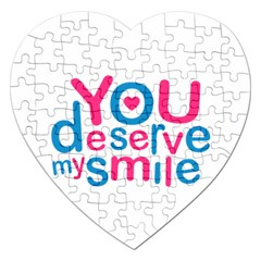 You Deserve My Smile Typographic Design Love Quote Jigsaw Puzzle (Heart)