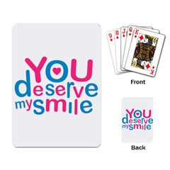 You Deserve My Smile Typographic Design Love Quote Playing Cards Single Design