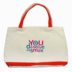 You Deserve My Smile Typographic Design Love Quote Classic Tote Bag (red)