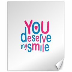 You Deserve My Smile Typographic Design Love Quote Canvas 16  x 20  (Unframed)