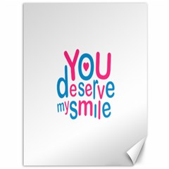 You Deserve My Smile Typographic Design Love Quote Canvas 36  x 48  (Unframed)
