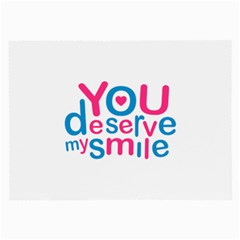 You Deserve My Smile Typographic Design Love Quote Glasses Cloth (Large)