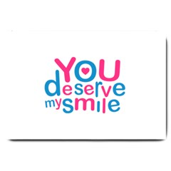 You Deserve My Smile Typographic Design Love Quote Large Door Mat