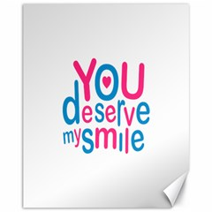 You Deserve My Smile Typographic Design Love Quote Canvas 11  x 14  (Unframed)