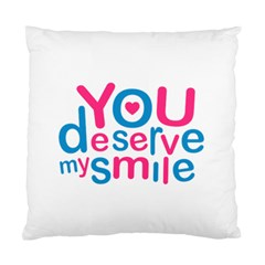 You Deserve My Smile Typographic Design Love Quote Cushion Case (Two Sided)