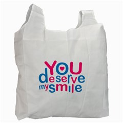 You Deserve My Smile Typographic Design Love Quote White Reusable Bag (two Sides)