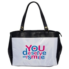 You Deserve My Smile Typographic Design Love Quote Oversize Office Handbag (one Side)