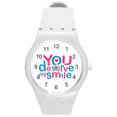 You Deserve My Smile Typographic Design Love Quote Plastic Sport Watch (medium)