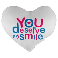 You Deserve My Smile Typographic Design Love Quote 19  Premium Heart Shape Cushion