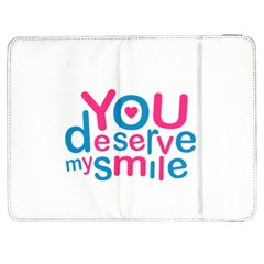You Deserve My Smile Typographic Design Love Quote Samsung Galaxy Tab 7  P1000 Flip Case