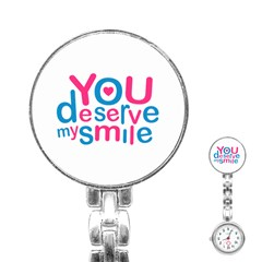 You Deserve My Smile Typographic Design Love Quote Stainless Steel Nurses Watch