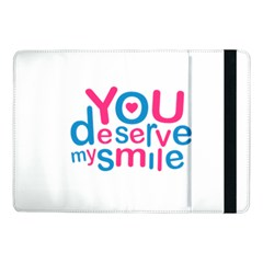 You Deserve My Smile Typographic Design Love Quote Samsung Galaxy Tab Pro 10.1  Flip Case