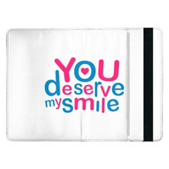You Deserve My Smile Typographic Design Love Quote Samsung Galaxy Tab Pro 12.2  Flip Case