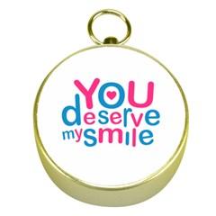 You Deserve My Smile Typographic Design Love Quote Gold Compass