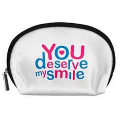 You Deserve My Smile Typographic Design Love Quote Accessory Pouch (Large)