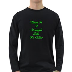 There IsAStrengthLikeNo Other by saprillika Men s Long Sleeve T-shirt (Dark Colored)
