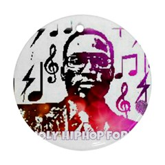 Iamholyhiphopforever 11 Yea Mgclothingstore2 Jpg Round Ornament (Two Sides)