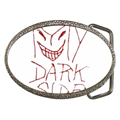 My Dark Side Typographic Design Belt Buckle (Oval)