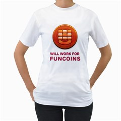 Will Work For Funcoins Women s Two-sided T-shirt (White)
