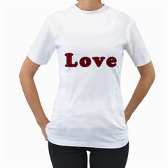 Love Typography Text Word Women s T-Shirt (White)
