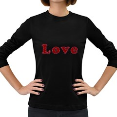 Love Typography Text Word Women s Long Sleeve T-shirt (Dark Colored)