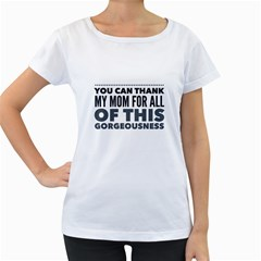 Thank My Mom Women s Loose-Fit T-Shirt (White)