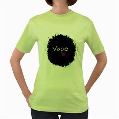 Vape Life Paint Splatter  Women s T Shirt (green)