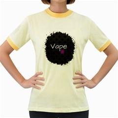 Vape Life Paint Splatter  Women s Ringer T-shirt (Colored)