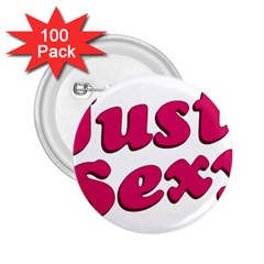 Just Sexy Typographic Quote002 2 25  Button (100 Pack)