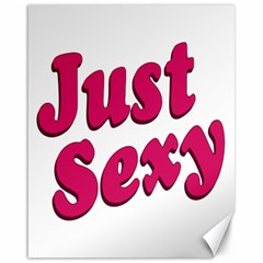 Just Sexy Typographic Quote002 Canvas 16  x 20  (Unframed)