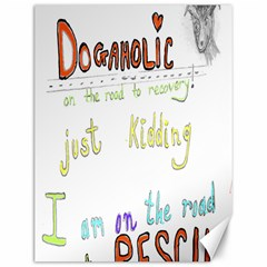 D0gaholic Canvas 12  X 16  (unframed)