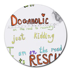 D0gaholic 8  Mouse Pad (round)