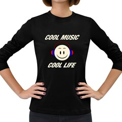 Cool Music Cool Life Women s Long Sleeve T Shirt (dark Colored)