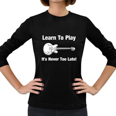 Learn To Play Electric Guitar Women s Long Sleeve T Shirt (dark Colored)