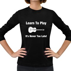 Learn To Play Guitar Women s Long Sleeve T-shirt (Dark Colored)