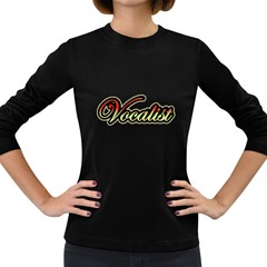 Vocalist Colorful Women s Long Sleeve T Shirt (dark Colored)