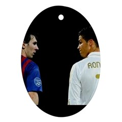 Lionel Messi Vs Cristiano Ronaldo Oval Ornament (two Sides)