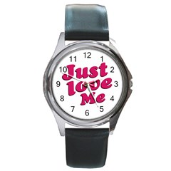 Just Love Me Text Typographic Quote Round Leather Watch (silver Rim)