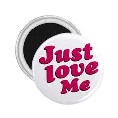 Just Love Me Text Typographic Quote 2 25  Button Magnet