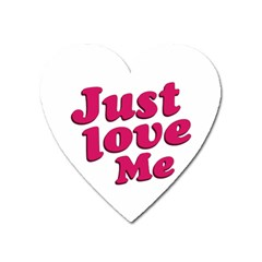Just Love Me Text Typographic Quote Magnet (heart)